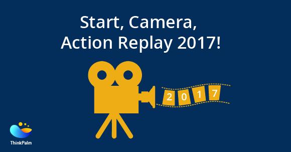 Start, Camera, Action Replay 2017!