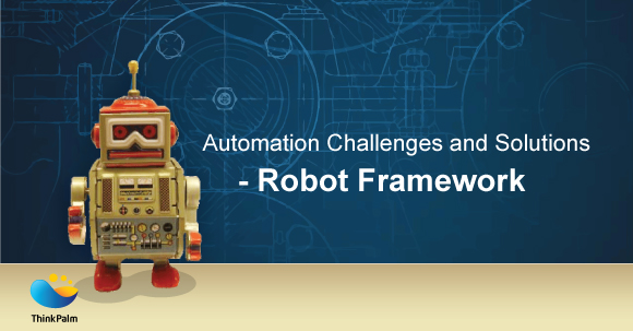 Automation Challenges and Solutions - Robot Framework