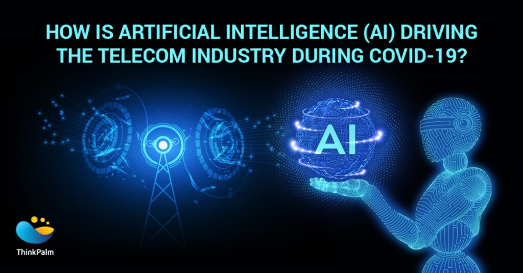 How-Is-Artificial-Intelligence-AI-Driving-The-Telecom-Industry-During-COVID-19