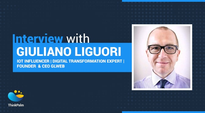Interview With Giuliano Liguori: The Most Effective IoT Trends Businesses Can Adopt To Overcome The COVID-19 Pandemic